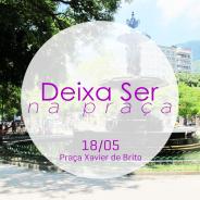 #DeixaSerNaPraça: Qi Gong e Brincarte na praça Xavier de Brito @ 18/05/2014